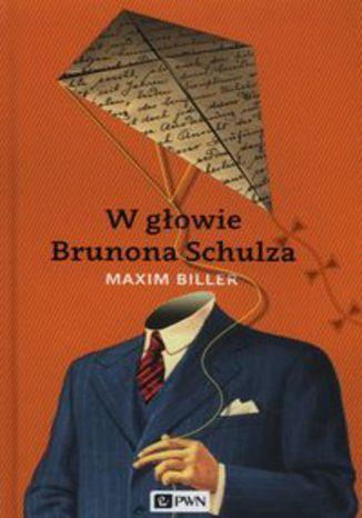 Okładka książki/ebooka W głowie Brunona Schulza