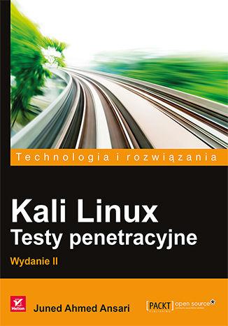 Okładka książki/ebooka Kali Linux. Testy penetracyjne. Wydanie II