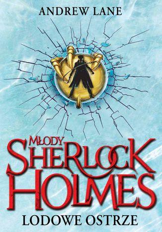 Okładka książki/ebooka Młody Sherlock Holmes. Lodowe ostrze