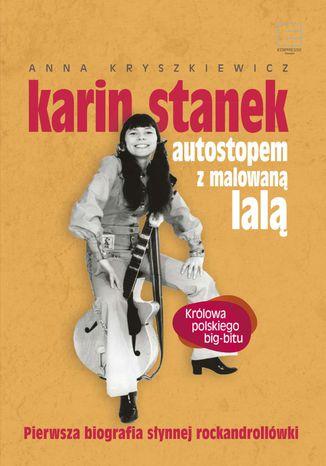Okładka książki/ebooka Karin Stanek. Autostopem z malowaną lalą