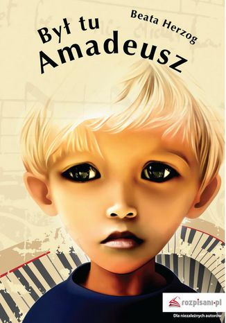 Okładka książki/ebooka Był tu Amadeusz
