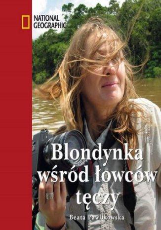 Okładka książki/ebooka Blondynka wśród łowców tęczy (okładka twarda)