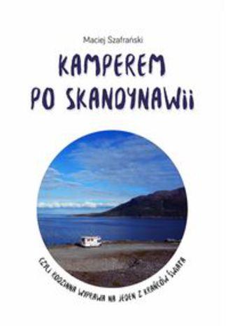 Okładka książki/ebooka Kamperem po Skandynawii. czyli rodzinna wyprawa na jeden z krańców świata