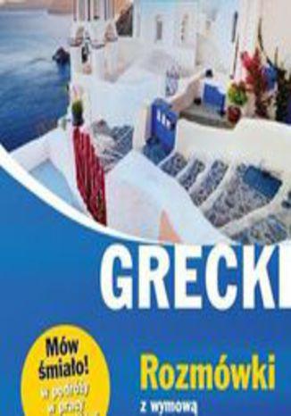 Okładka książki/ebooka Grecki. Rozmówki z wymową i słowniczkiem