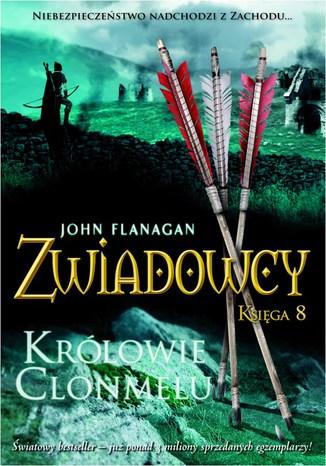 Okładka książki/ebooka Zwiadowcy Księga 8 Królowie Clonmelu