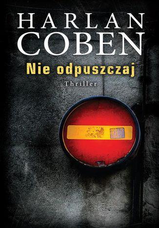 Okładka książki/ebooka Nie odpuszczaj