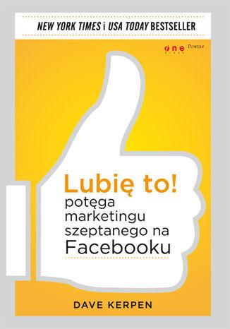 Okładka książki/ebooka Lubię to! Potęga marketingu szeptanego na Facebooku