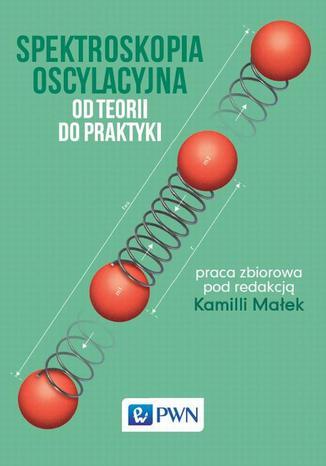 Okładka książki/ebooka Spektroskopia oscylacyjna. Od teorii do praktyki