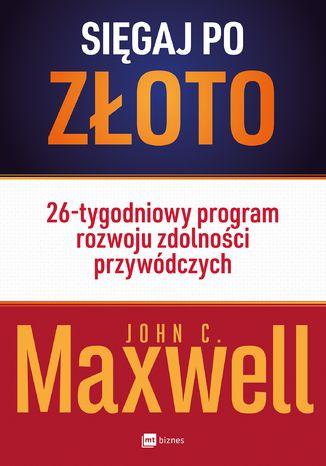 Okładka książki/ebooka Sięgaj po złoto!