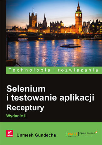 Okładka książki/ebooka Selenium i testowanie aplikacji. Receptury. Wydanie II