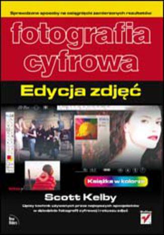 Okładka książki/ebooka Fotografia cyfrowa. Edycja zdjęć