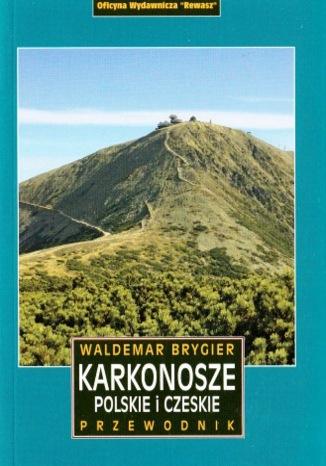 Okładka książki/ebooka Karkonosze Polskie i Czeskie. Przewodnik Rewasz