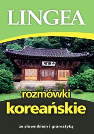 Okładka książki/ebooka Rozmówki koreańskie. ze słownikiem i gramatyką