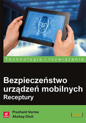 Okładka książki/ebooka Bezpieczeństwo urządzeń mobilnych. Receptury