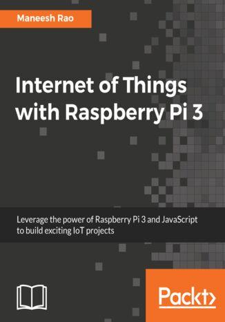 Okładka książki/ebooka Internet of Things with Raspberry Pi 3