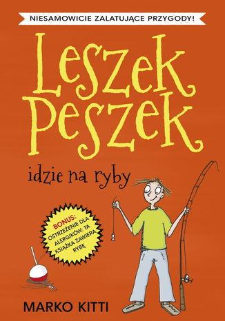Okładka książki/ebooka Leszek Peszek idzie na ryby