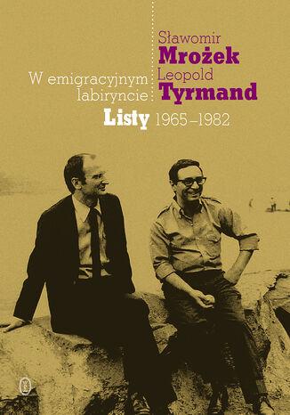 Okładka książki/ebooka W emigracyjnym labiryncie. Listy 1965-1982