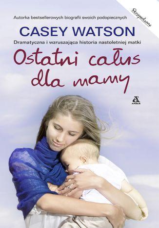 Okładka książki/ebooka Ostatni całus dla mamy