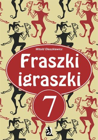 Okładka książki/ebooka Fraszki igraszki 7