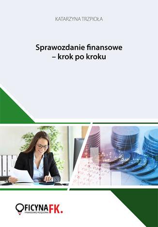 Okładka książki/ebooka Sprawozdanie finansowe krok po kroku