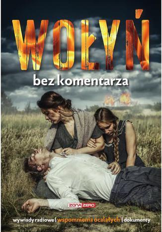 Okładka książki/ebooka Wołyń Bez komentarza