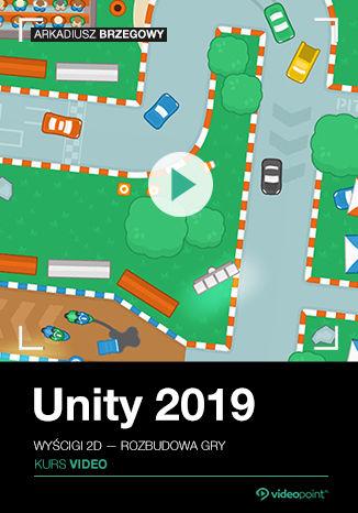 Okładka książki/ebooka Unity 2019. Kurs video. Wyścigi 2D - rozbudowa gry
