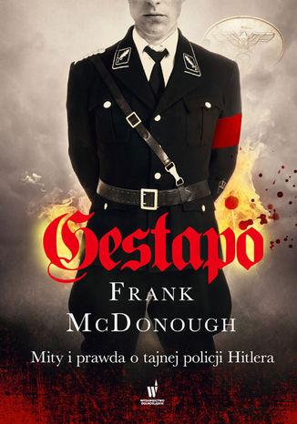 Okładka książki/ebooka Gestapo. Mity i prawda o tajnej policji Hitlera