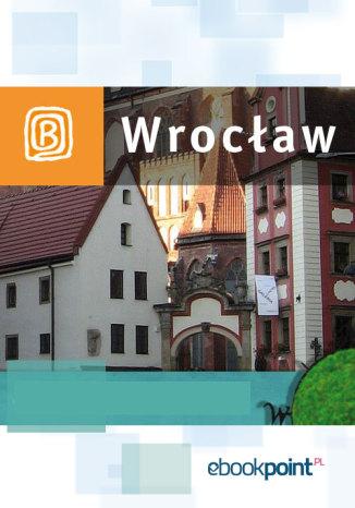 Okładka książki/ebooka Wrocław i okolice. Miniprzewodnik