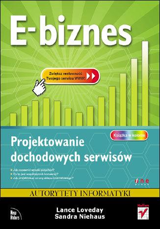 Okładka książki E-biznes. Projektowanie dochodowych serwisów