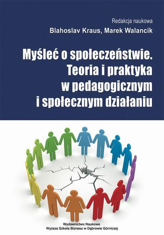 Okładka książki/ebooka Myśleć o społeczeństwie. Teoria i praktyka w pedagogicznym i społecznym działaniu