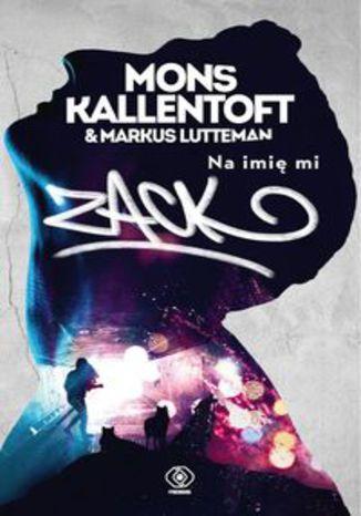 Okładka książki/ebooka Na imię mi Zack