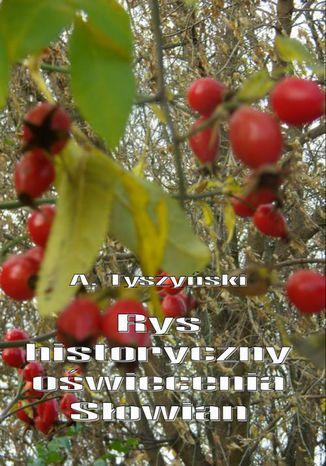 Okładka książki/ebooka Rys historyczny oświecenia Słowian