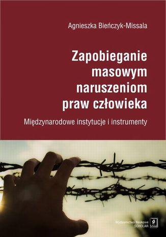 Okładka książki/ebooka Zapobieganie masowym naruszeniom praw człowieka