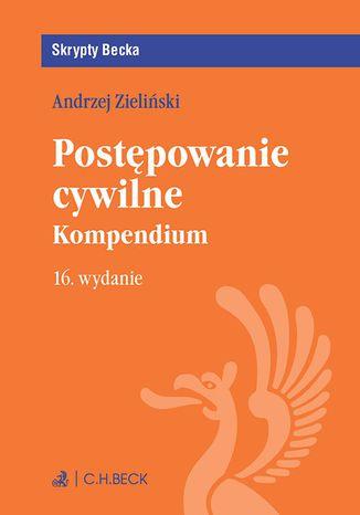 Okładka książki/ebooka Postępowanie cywilne. Kompendium. Wydanie 16