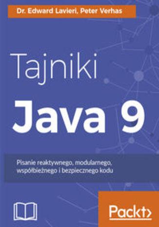 Okładka książki/ebooka Tajniki Java 9. Pisanie reaktywnego, modularnego, współbieżnego i bezpiecznego kodu
