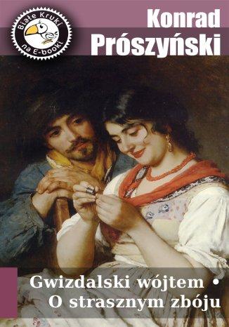 Okładka książki/ebooka Gwizdalski wójtem. O strasznym zbóju