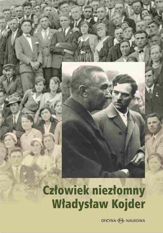 Okładka książki/ebooka Człowiek niezłomny Władysław Kojder 1902-1945