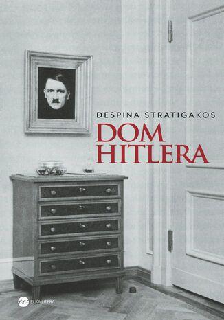 Okładka książki/ebooka Dom Hitlera
