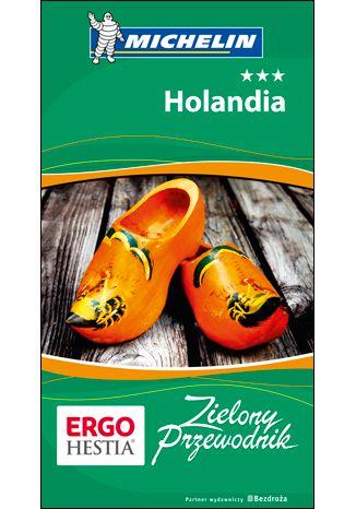 Okładka książki/ebooka Holandia. Zielony Przewodnik. Wydanie 1