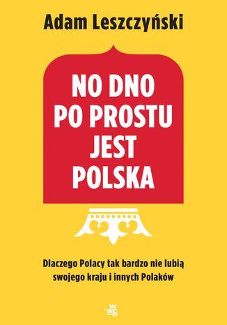 Okładka książki/ebooka No dno po prostu jest Polska