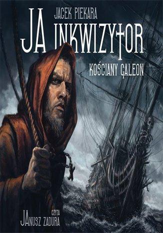 Okładka książki/ebooka Ja, inkwizytor. Kościany galeon