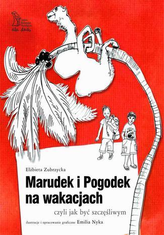 Okładka książki/ebooka Marudek i Pogodek na wakacjach, czyli jak być szczęśliwym