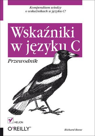 Okładka książki/ebooka Wskaźniki w języku C. Przewodnik