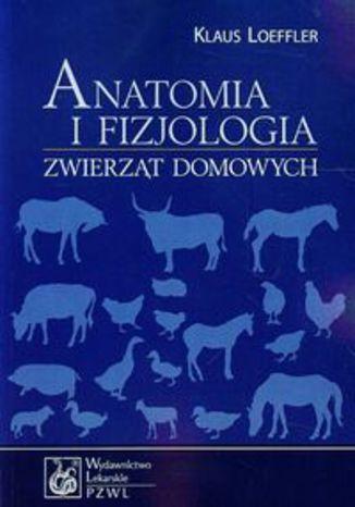 Okładka książki Anatomia i fizjologia zwierząt domowych