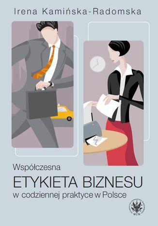 Okładka książki/ebooka Współczesna etykieta biznesu w codziennej praktyce w Polsce