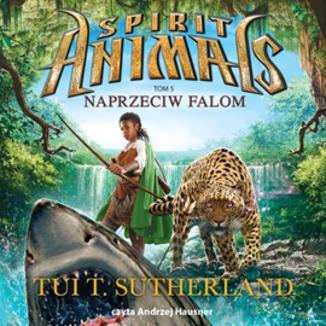 Okładka książki Spirit Animals. Tom 5. Naprzeciw falom