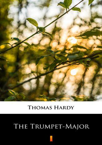 Okładka książki/ebooka The Trumpet-Major