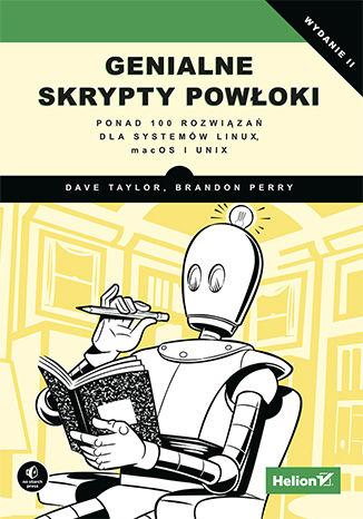 Okładka książki/ebooka Genialne skrypty powłoki. Ponad 100 rozwiązań dla systemów Linux, macOS i Unix