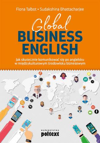 Okładka książki/ebooka Global Business English. Jak skutecznie komunikować się po angielsku w międzykulturowym środowisku biznesowym