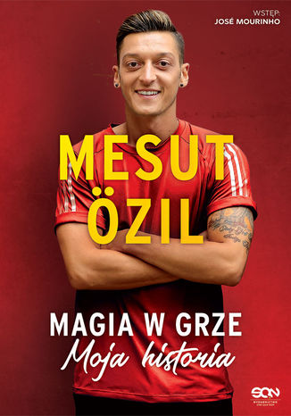 Okładka książki/ebooka Mesut Özil. Magia w grze. Moja historia